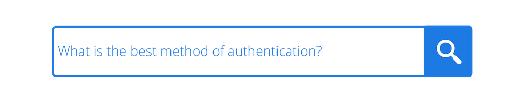 which is the best method of authentication